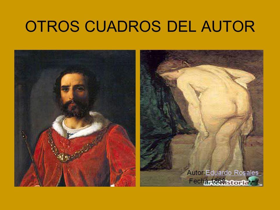 OTROS CUADROS DEL AUTOR Autor:Eduardo Rosales Fecha:1868Eduardo Rosales