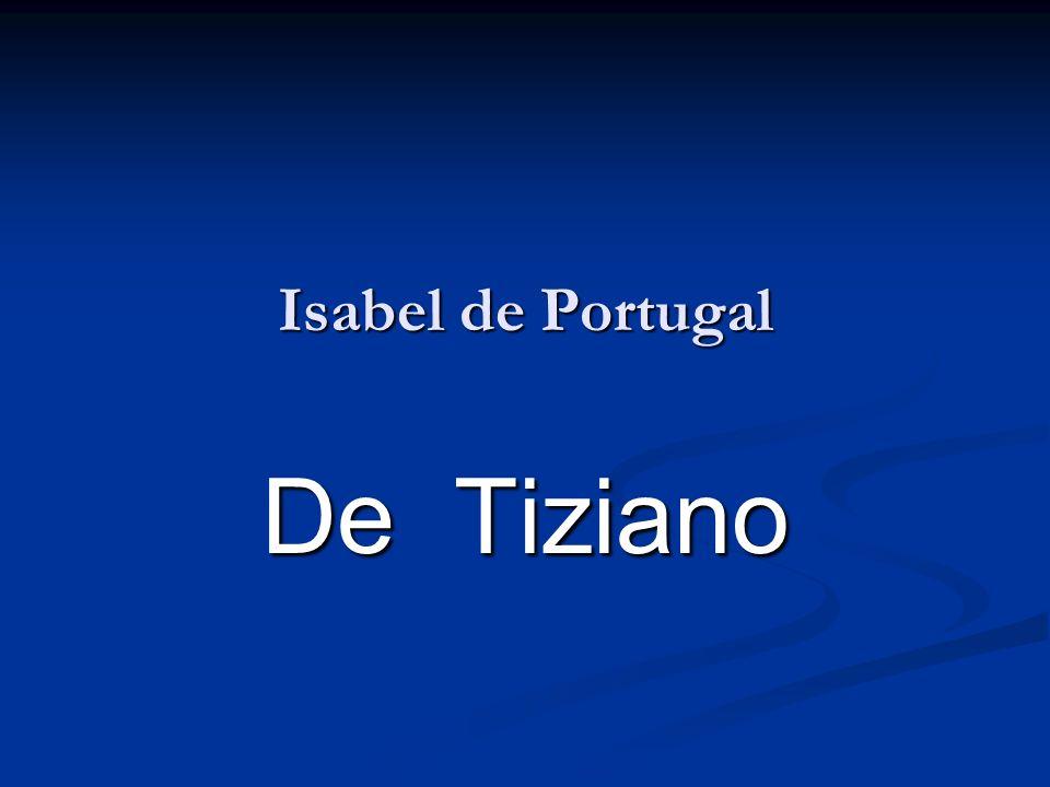 Isabel de Portugal De Tiziano
