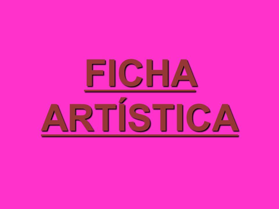 FICHA ARTÍSTICA
