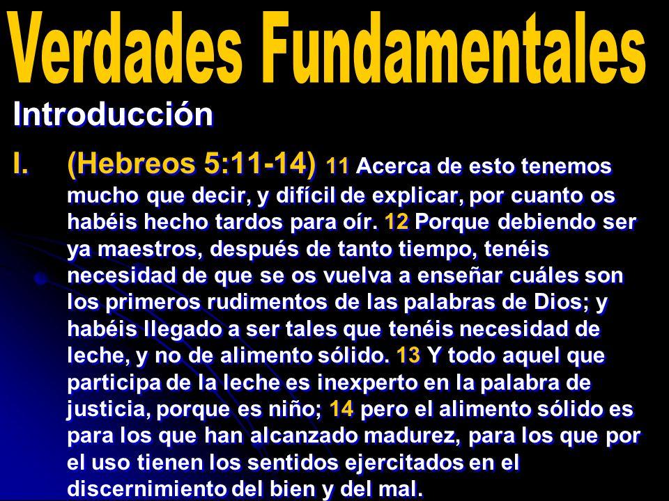 Introducción I. I.(Hebreos 5:11-14) 11 Acerca de esto tenemos mucho que decir, y difícil de explicar, por cuanto os habéis hecho tardos para oír. 12 P