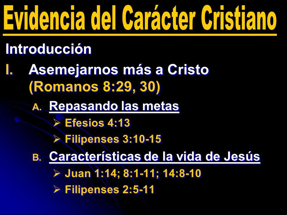 Introducción I. I.Asemejarnos más a Cristo (Romanos 8:29, 30) A. A. Repasando las metas Efesios 4:13 Filipenses 3:10-15 B. B. Características de la vi