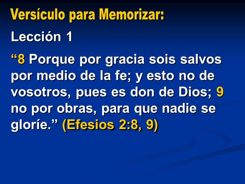 (Efesios 2:8, 9) 8 Porque por gracia sois salvos por medio de la fe; y esto no de vosotros, pues es don de Dios; 9 no por obras, para que nadie se glo
