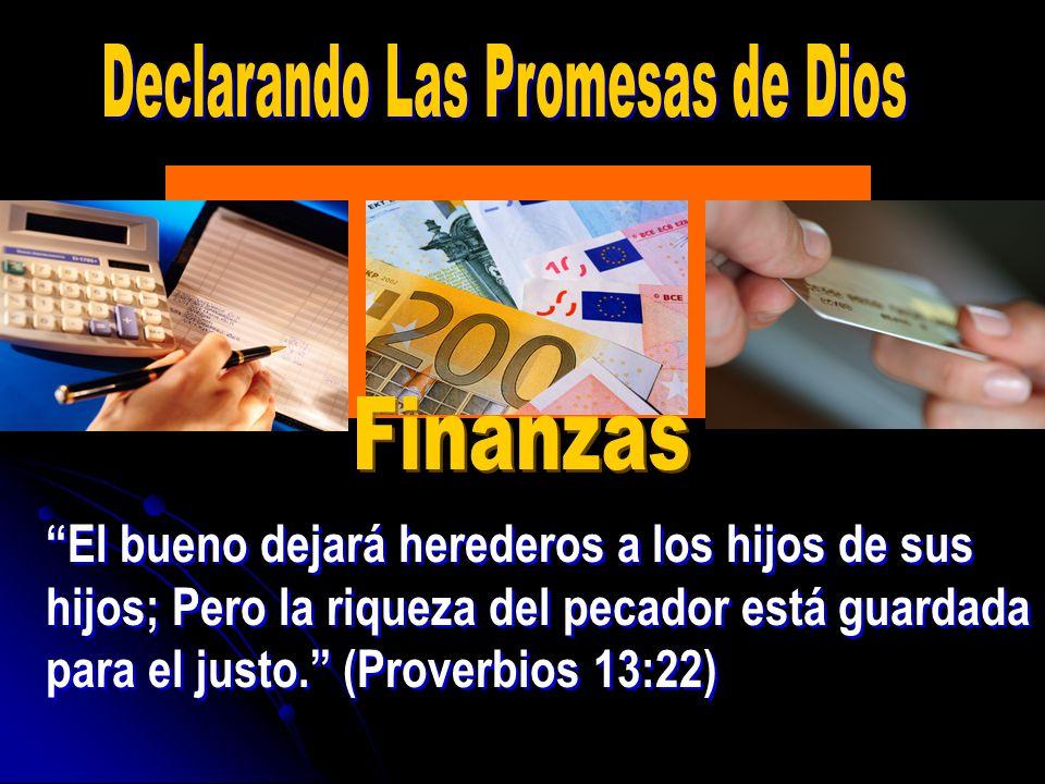 El bueno dejará herederos a los hijos de sus hijos; Pero la riqueza del pecador está guardada para el justo. (Proverbios 13:22)