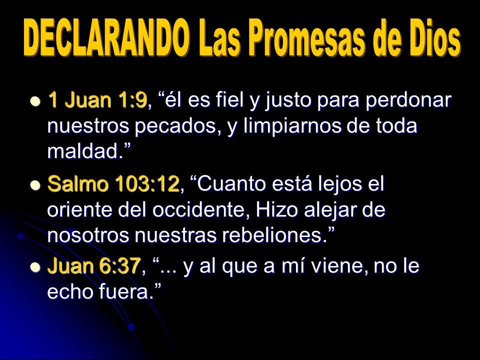 1 Juan 1:9, él es fiel y justo para perdonar nuestros pecados, y limpiarnos de toda maldad. 1 Juan 1:9, él es fiel y justo para perdonar nuestros peca