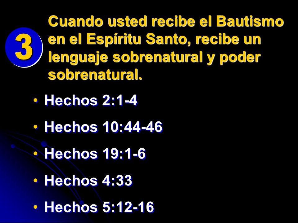 Cuando usted recibe el Bautismo en el Espíritu Santo, recibe un lenguaje sobrenatural y poder sobrenatural. Hechos 2:1-4 Hechos 10:44-46 Hechos 19:1-6