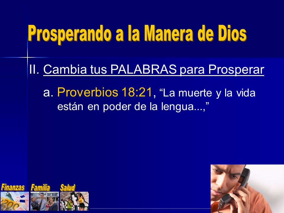 a. Proverbios 18:21, La muerte y la vida están en poder de la lengua...,