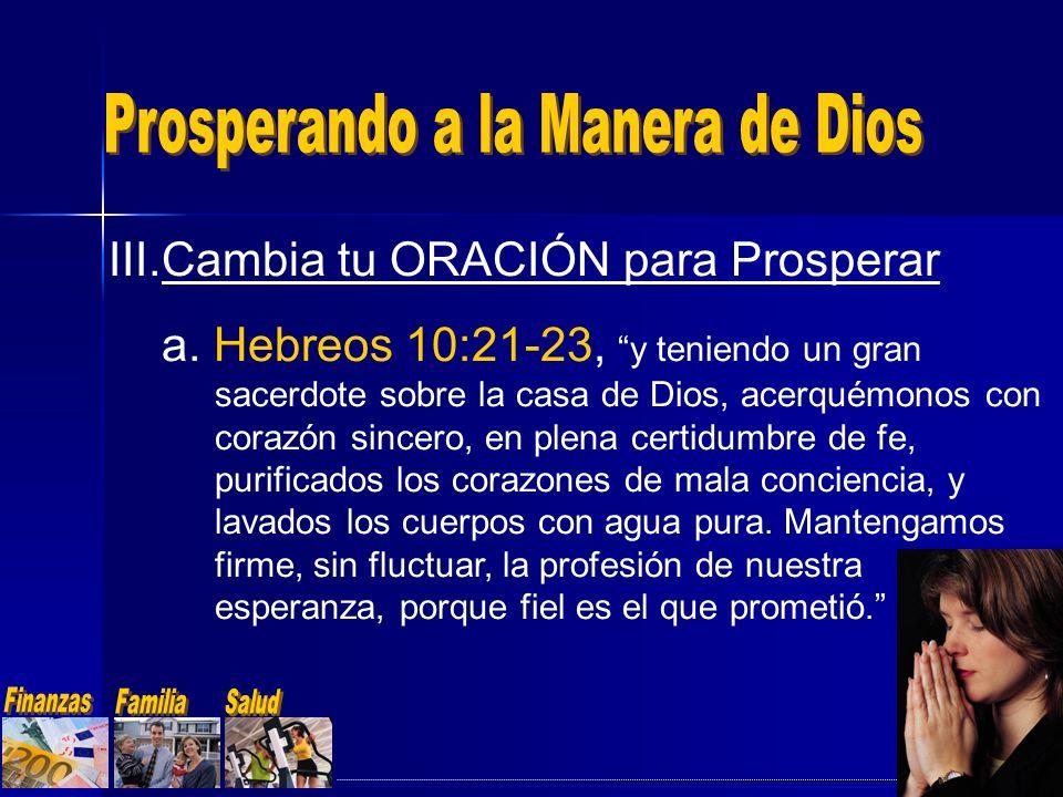 a. Hebreos 10:21-23, y teniendo un gran sacerdote sobre la casa de Dios, acerquémonos con corazón sincero, en plena certidumbre de fe, purificados los