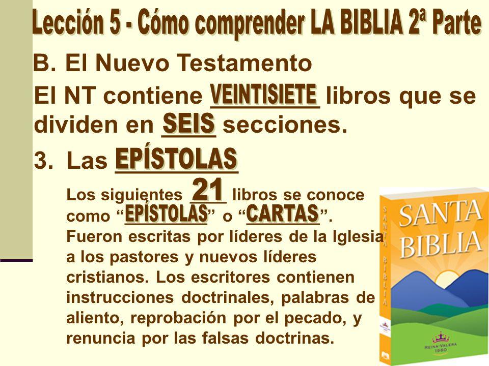 Las 21 epístolas se dividen en tres grupos: Las epístolas paulinas, las epístolas pastorales, y las epístolas universales.