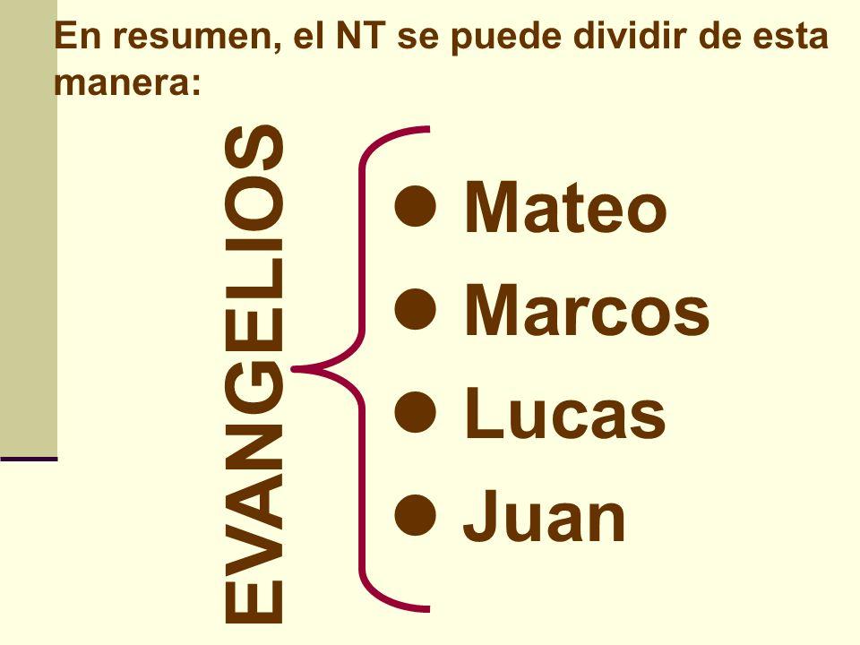 En resumen, el NT se puede dividir de esta manera: HECHOS