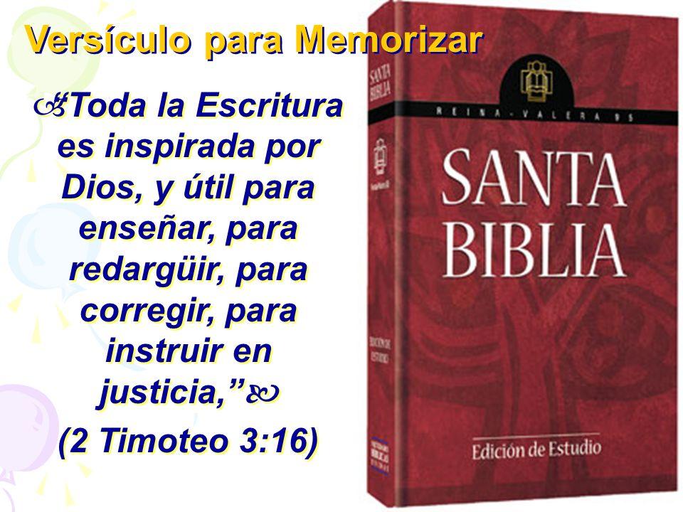 Toda la Escritura es inspirada por Dios, y útil para enseñar, para redargüir, para corregir, para instruir en justicia, (2 Timoteo 3:16) Toda la Escri