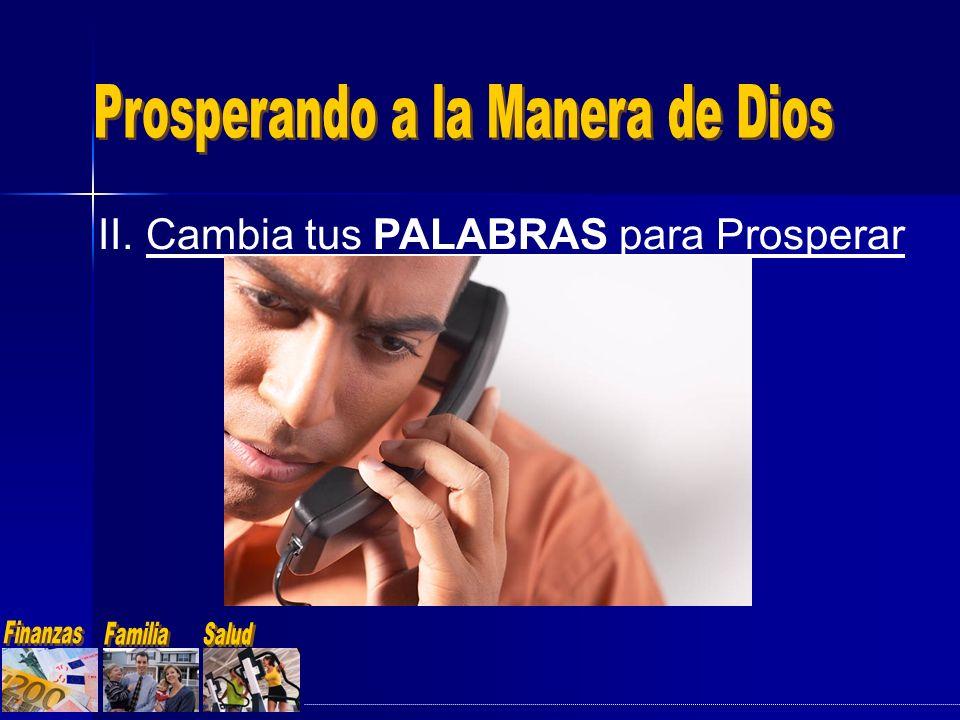 II.Cambia tus PALABRAS para Prosperar