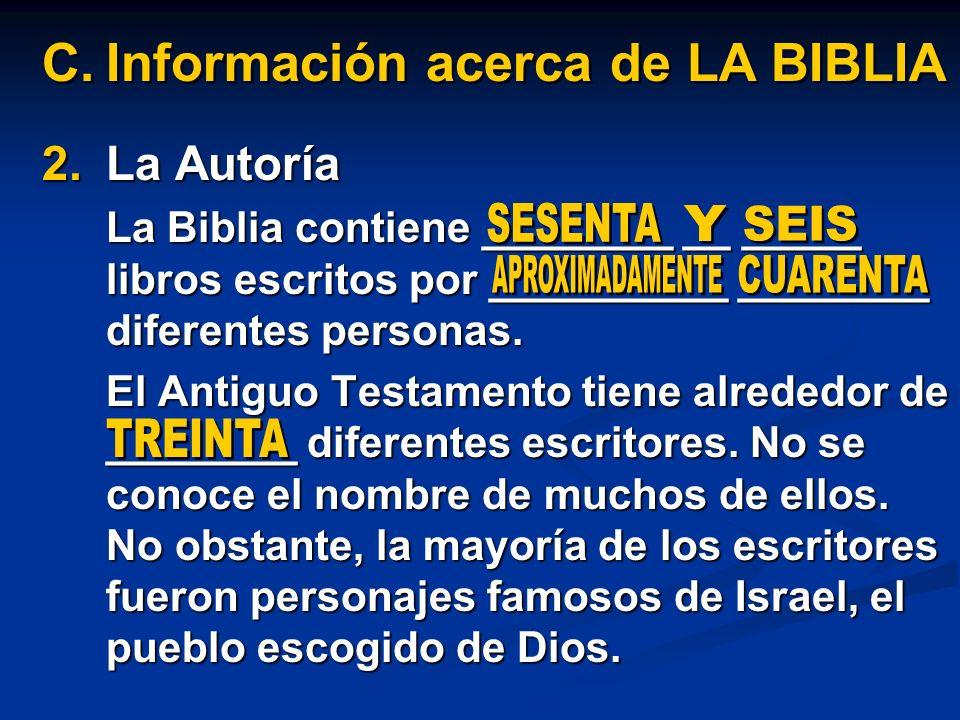 2.La Autoría La Biblia contiene ________ __ _____ libros escritos por __________ ________ diferentes personas. El Antiguo Testamento tiene alrededor d