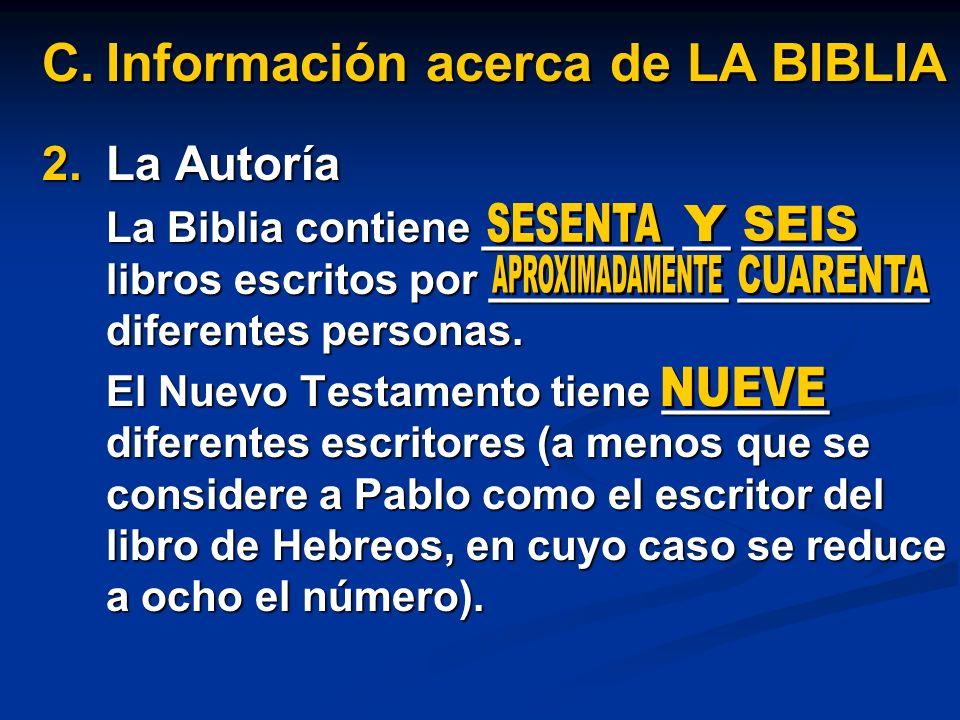 2.La Autoría La Biblia contiene ________ __ _____ libros escritos por __________ ________ diferentes personas. El Nuevo Testamento tiene _______ difer