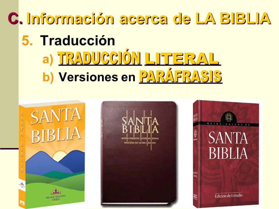 5.Traducción a)____________ ___________ b)Versiones en ____________ C.Información acerca de LA BIBLIA