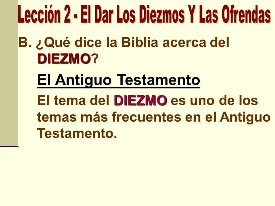 El Antiguo Testamento DIEZMO El tema del DIEZMO es uno de los temas más frecuentes en el Antiguo Testamento.