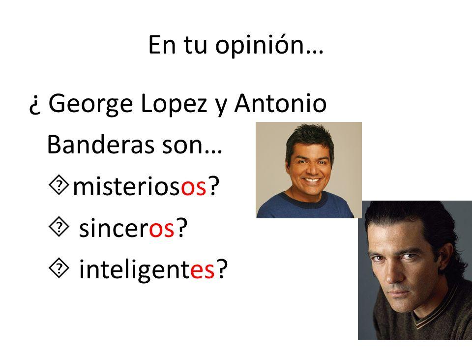 Adjetivos en español… Algunos adjetivos comunican género (masculino/feminino) y otros no: Géneros diferentes (MF)Géneros iguales (M=F) Antonio Banderas es atractivo.Antonio es inteligente.