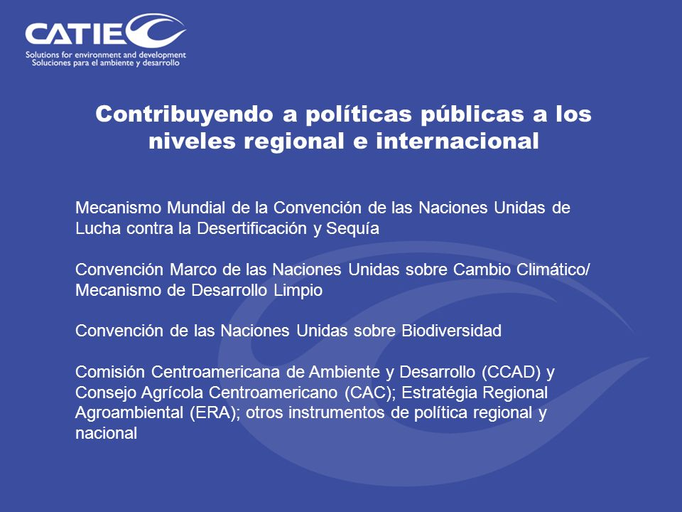 Contribuyendo a políticas públicas a los niveles regional e internacional Mecanismo Mundial de la Convención de las Naciones Unidas de Lucha contra la