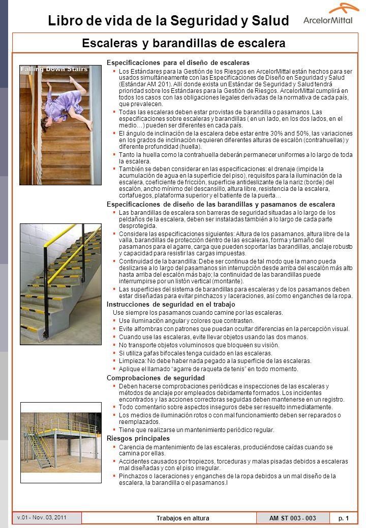Libro de vida de la Seguridad y Salud AM ST 003 - 003 p. 1 v.01 - Nov. 03, 2011 Trabajos en altura Especificaciones para el diseño de escaleras Los Es