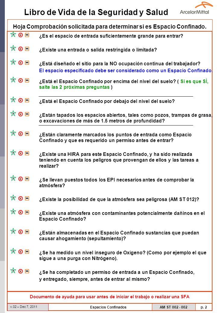 Libro de Vida de la Seguridad y Salud AM ST 002 - 002 p. 2 v.02 – Dec 7, 2011 Espacios Confinados Hoja Comprobación solicitada para determinar si es E