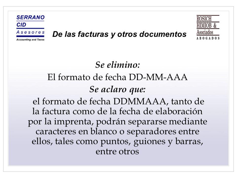 De las facturas y otros documentos Se elimino: El formato de fecha DD-MM-AAA Se aclaro que: el formato de fecha DDMMAAA, tanto de la factura como de l