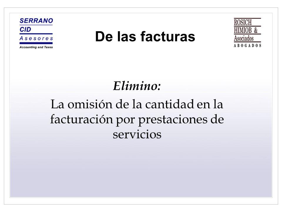 De las facturas Elimino: La omisión de la cantidad en la facturación por prestaciones de servicios