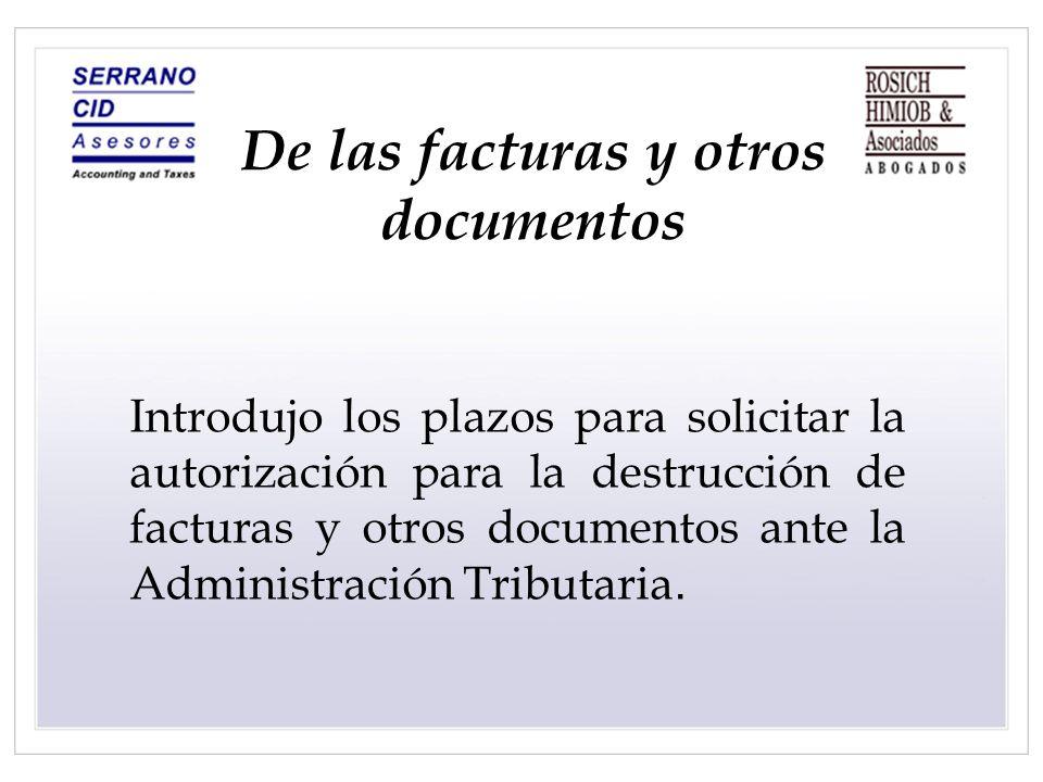 De las facturas y otros documentos Introdujo los plazos para solicitar la autorización para la destrucción de facturas y otros documentos ante la Admi