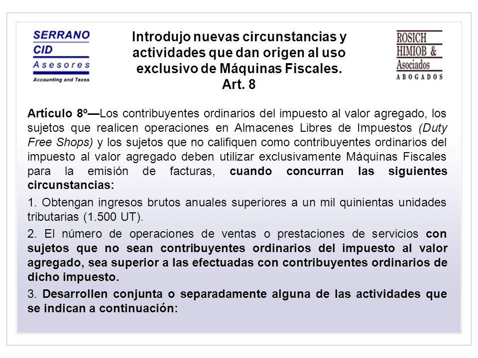 Artículo 8ºLos contribuyentes ordinarios del impuesto al valor agregado, los sujetos que realicen operaciones en Almacenes Libres de Impuestos (Duty F