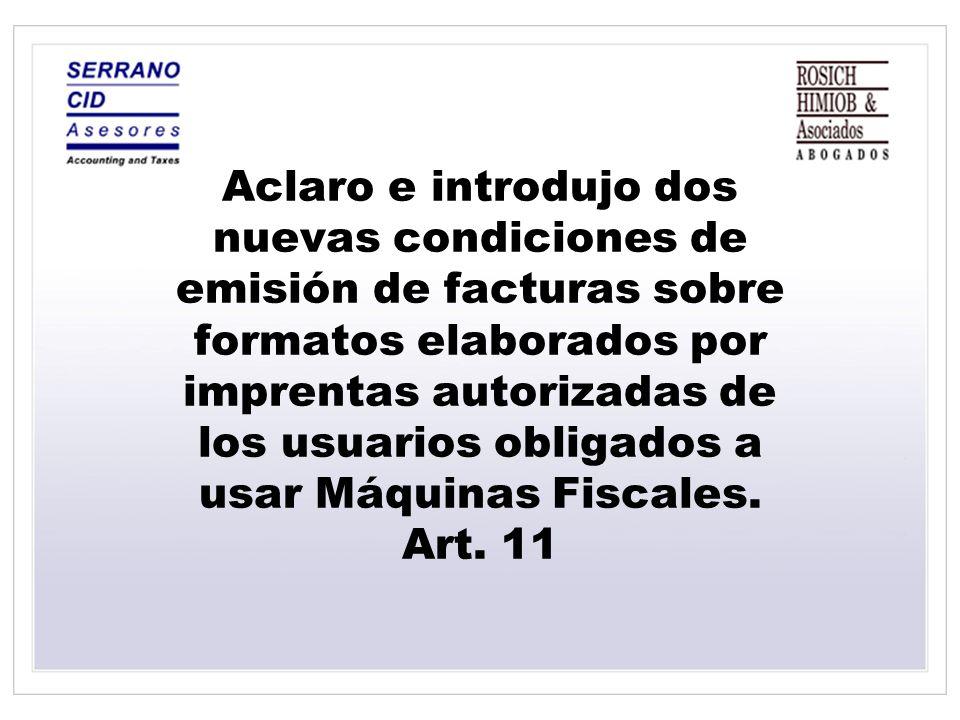 Aclaro e introdujo dos nuevas condiciones de emisión de facturas sobre formatos elaborados por imprentas autorizadas de los usuarios obligados a usar
