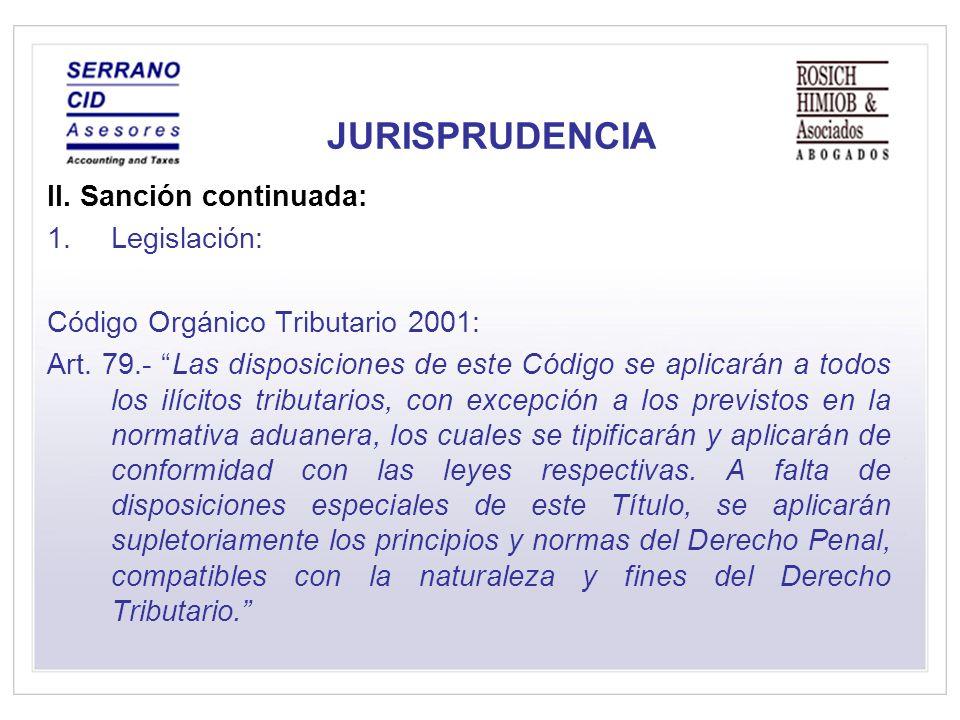 JURISPRUDENCIA II.Sanción continuada: 1.Legislación: Código Orgánico Tributario 2001: Art.
