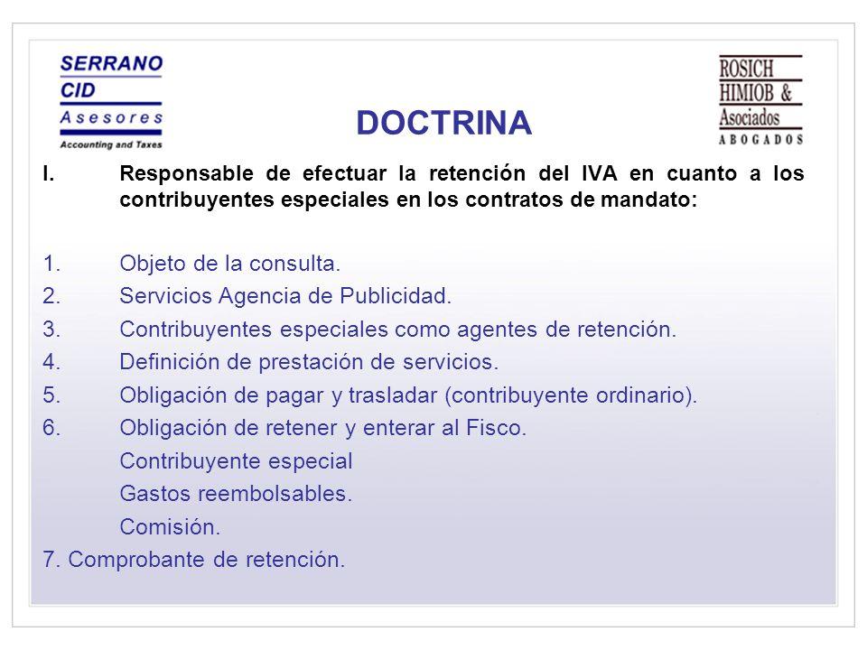 DOCTRINA I.Responsable de efectuar la retención del IVA en cuanto a los contribuyentes especiales en los contratos de mandato: 1.Objeto de la consulta.