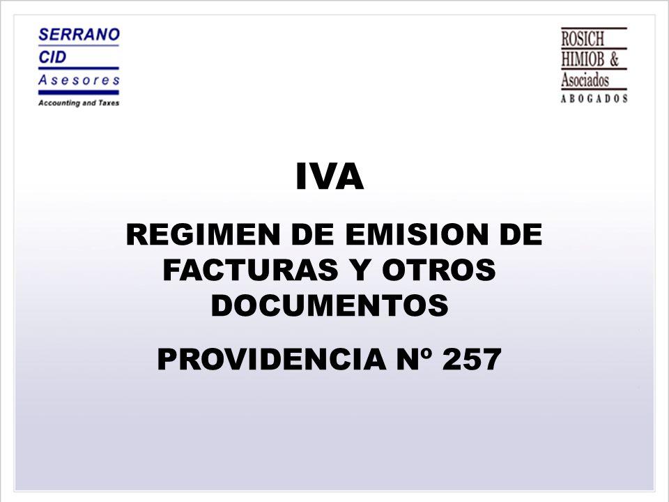 IVA REGIMEN DE EMISION DE FACTURAS Y OTROS DOCUMENTOS PROVIDENCIA Nº 257