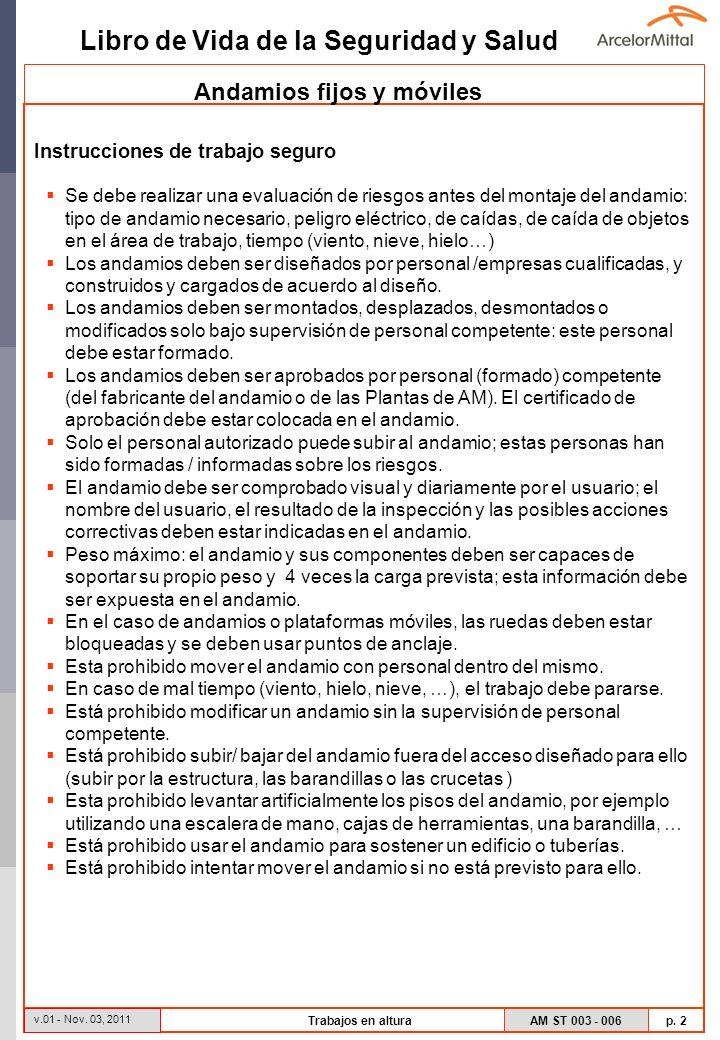 Libro de Vida de la Seguridad y Salud AM ST 003 - 006 p. 2 v.01 - Nov. 03, 2011 Trabajos en altura Instrucciones de trabajo seguro Se debe realizar un