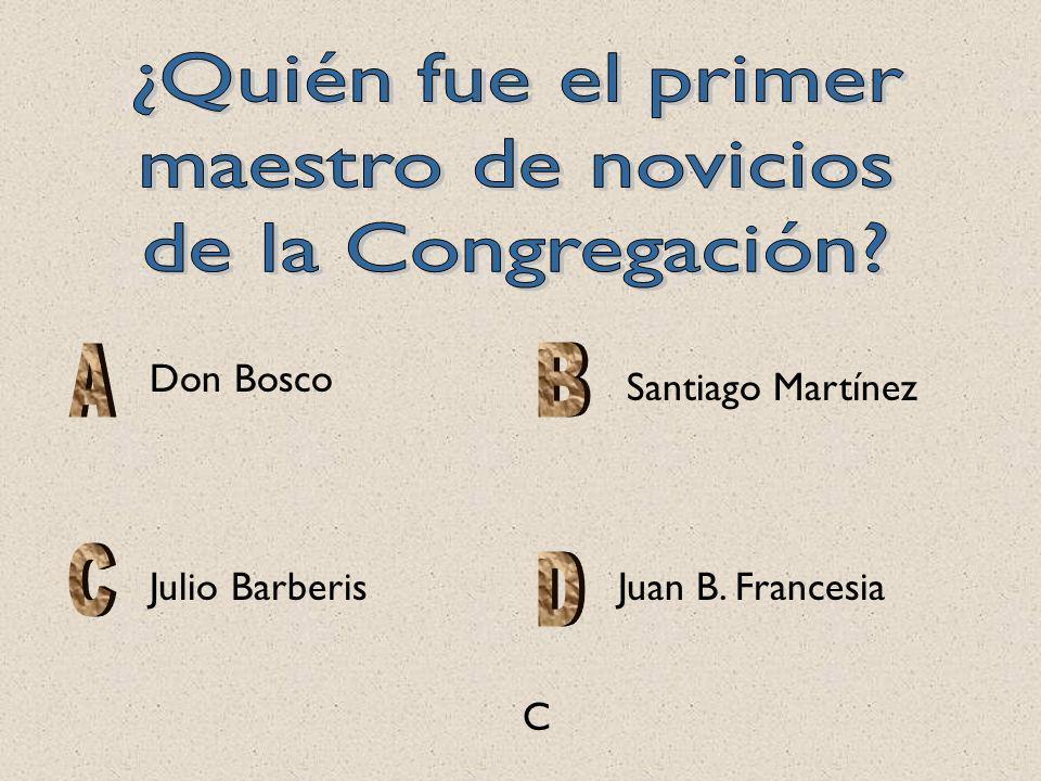 Don Bosco Santiago Martínez Julio BarberisJuan B. Francesia C