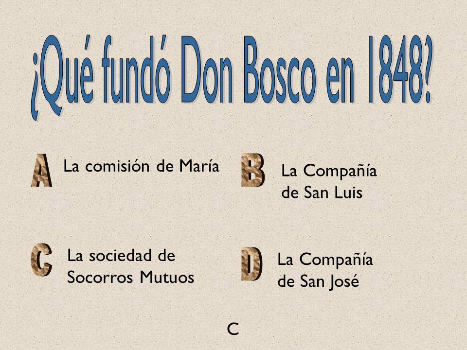 La comisión de María La Compañía de San Luis La sociedad de Socorros Mutuos La Compañía de San José C