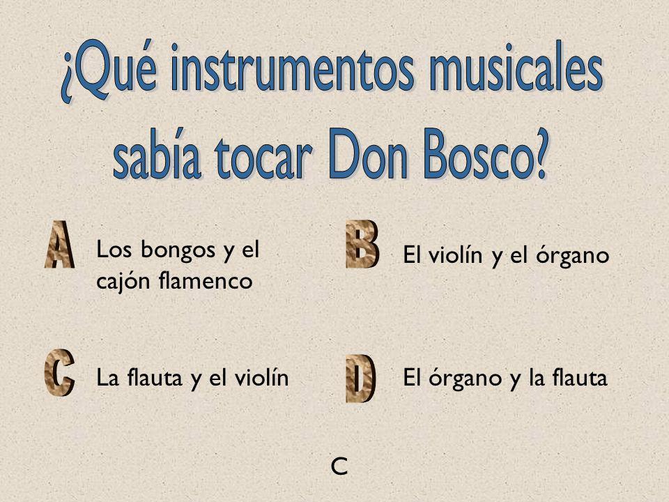 Los bongos y el cajón flamenco El violín y el órgano La flauta y el violínEl órgano y la flauta C