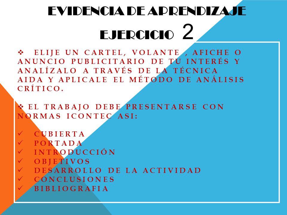 EVIDENCIA DE APRENDIZAJE EJERCICIO 2 ELIJE UN CARTEL, VOLANTE, AFICHE O ANUNCIO PUBLICITARIO DE TU INTERÉS Y ANALÍZALO A TRAVÉS DE LA TÉCNICA AIDA Y A