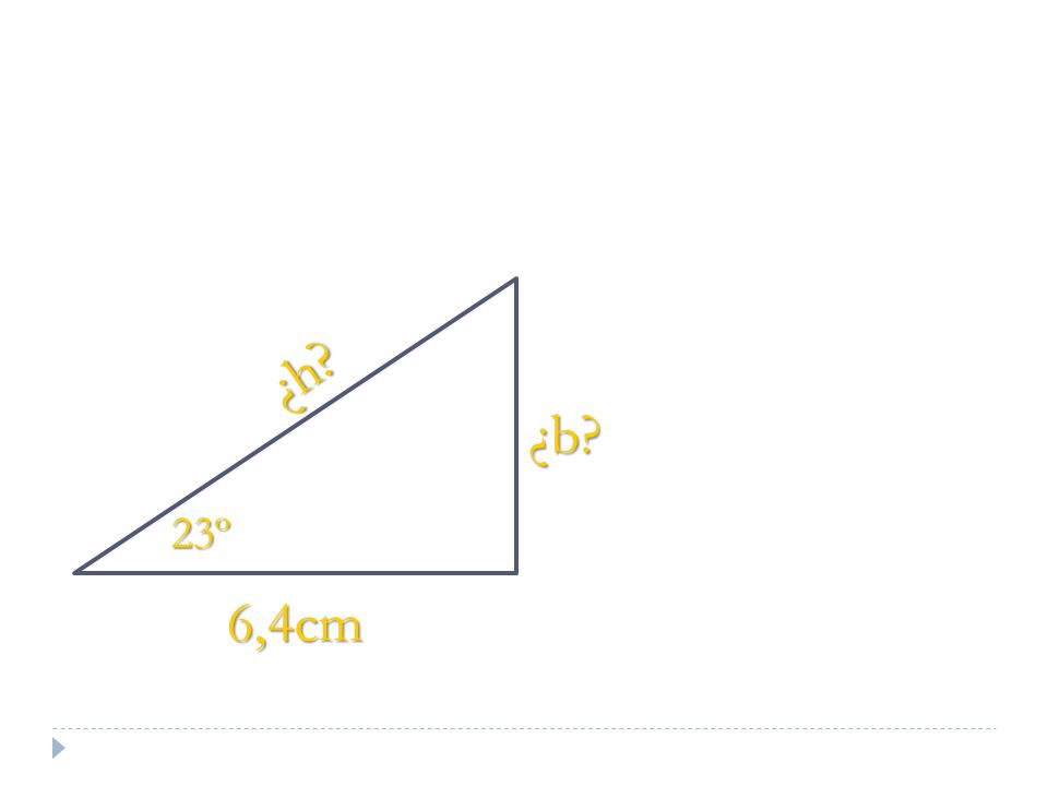 6,4cm ¿h? 23º ¿b?