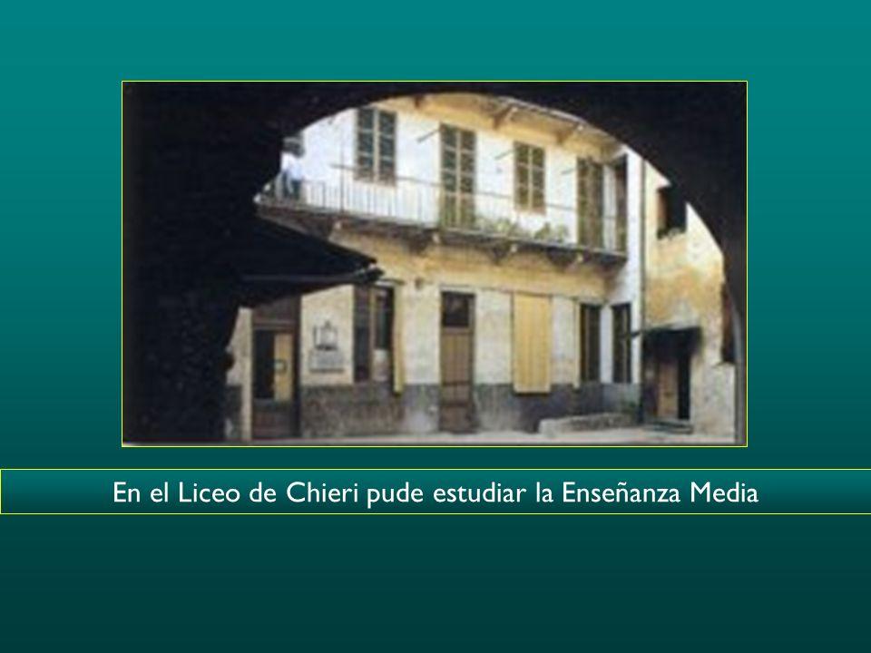 En el Liceo de Chieri pude estudiar la Enseñanza Media
