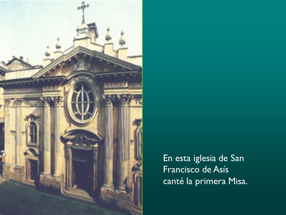 En esta iglesia de San Francisco de Asís canté la primera Misa.