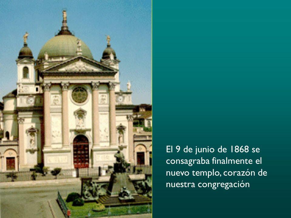 El 9 de junio de 1868 se consagraba finalmente el nuevo templo, corazón de nuestra congregación