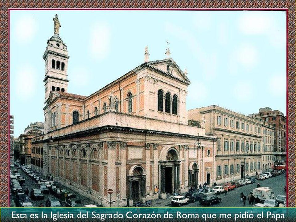Esta es la Iglesia del Sagrado Corazón de Roma que me pidió el Papa