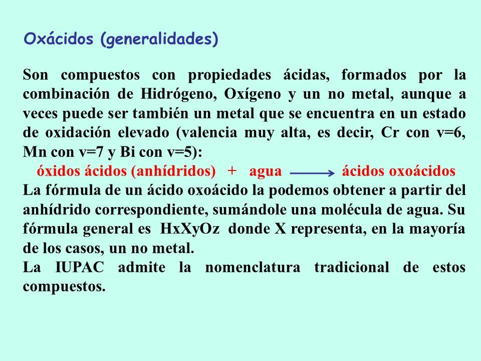 Son compuestos con propiedades ácidas, formados por la combinación de Hidrógeno, Oxígeno y un no metal, aunque a veces puede ser también un metal que