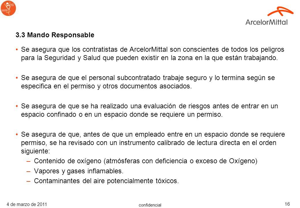 confidencial 4 de marzo de 2011 15 3.2 Receptor del Permiso Se adhiere a los requerimientos del Permiso de Entrada. Se asegura de que el trabajo se re