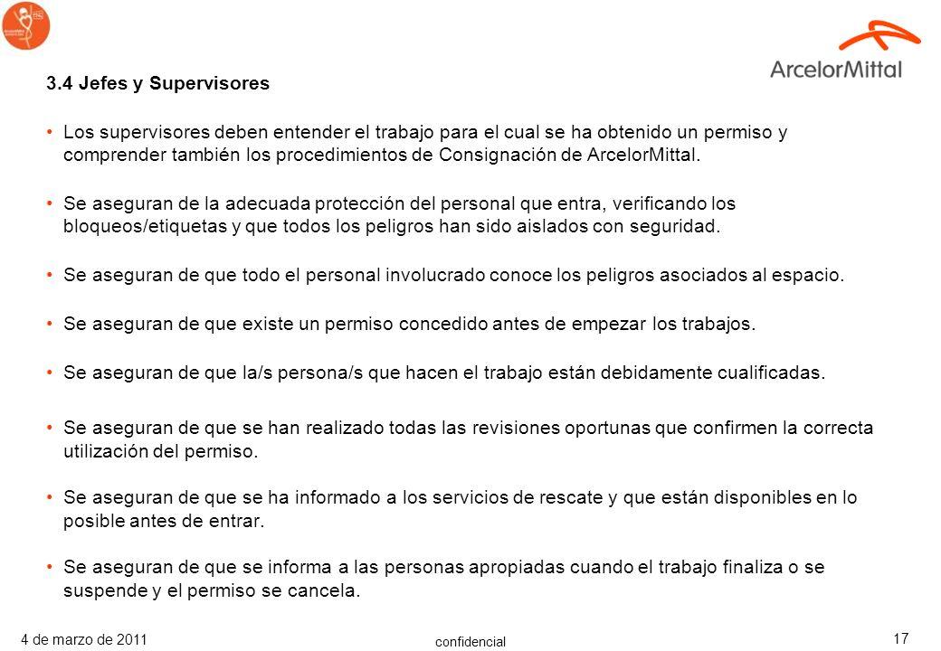 confidencial 4 de marzo de 2011 16 3.3 Mando Responsable Se asegura que los contratistas de ArcelorMittal son conscientes de todos los peligros para l