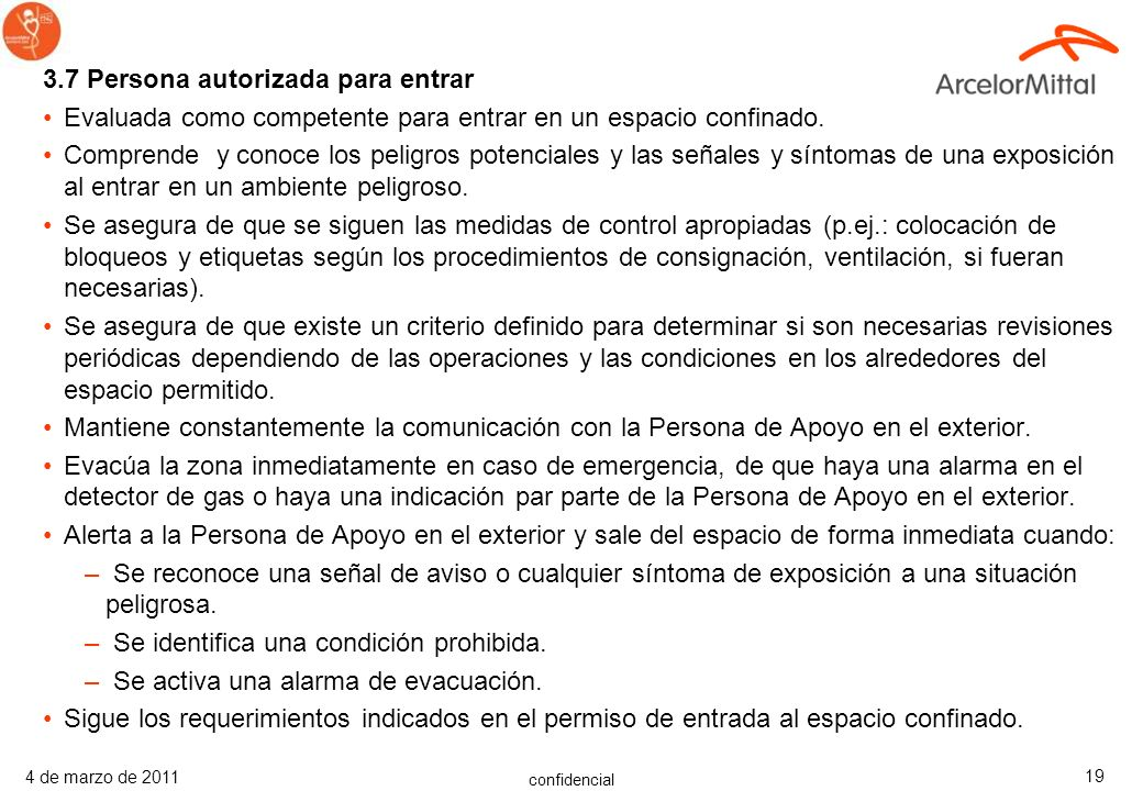 confidencial 4 de marzo de 2011 18 3.5 Departamentos de Prevención Proveer de soporte técnico a la aplicación de estas instrucciones. Evaluar y actual