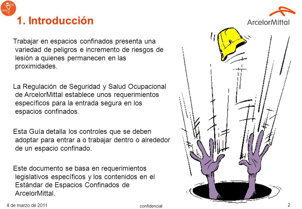 confidencial 4 de marzo de 2011 2 Trabajar en espacios confinados presenta una variedad de peligros e incremento de riesgos de lesión a quienes permanecen en las proximidades.