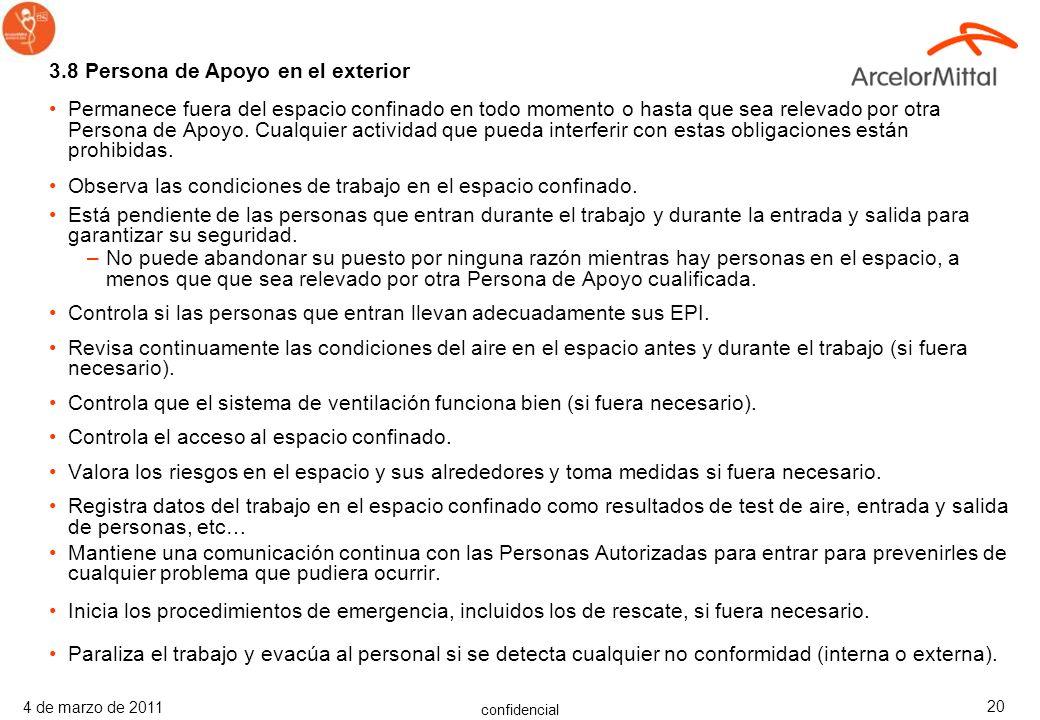 confidencial 4 de marzo de 2011 19 3.7 Persona autorizada para entrar Evaluada como competente para entrar en un espacio confinado. Comprende y conoce