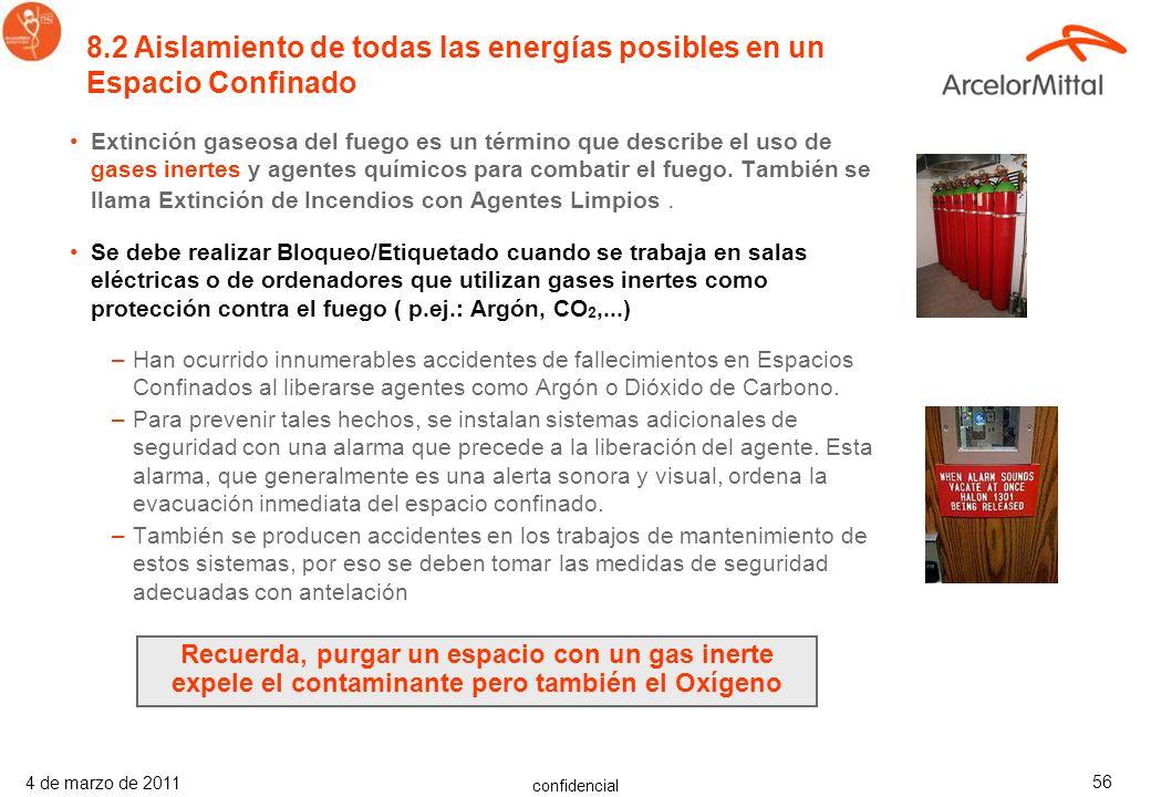 confidencial 4 de marzo de 2011 55 Vaciado de un Espacio Confinado –Despresurización, ventilación y drenaje,… Equipos de Bloqueo/Consignación –Fuentes