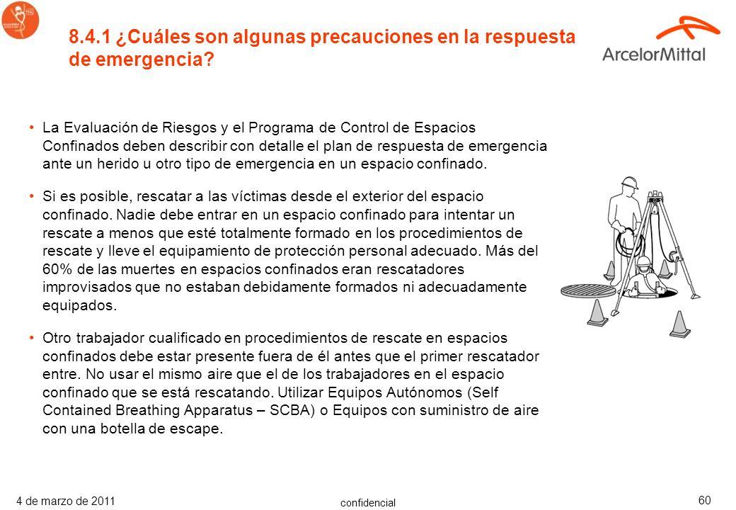 confidencial 4 de marzo de 2011 59 Si la emergencia surge donde existe una condición peligrosa, y el trabajador no sale o no puede salir del espacio c