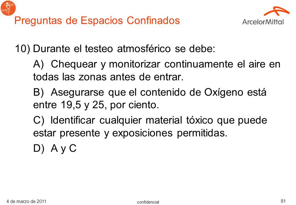 confidencial 4 de marzo de 2011 80 9) Verdadero o Falso: Mientras se chequea el ambiente, se debe evaluar el estrés térmico potencial y controlar cual